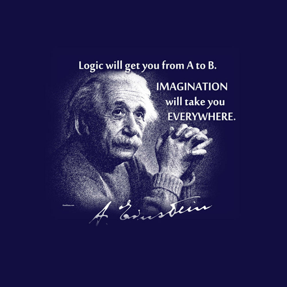 Albert Einstein Quote T Shirt Logic Will Get You From..