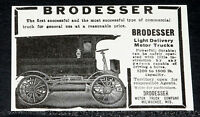 1910 OLD MAGAZINE PRINT AD, BRODESSER LIGHT DELIVERY COMMERCIAL MOTOR TRUCKS!