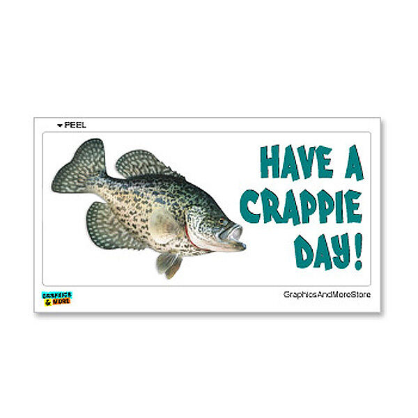 Have a crappie day fish fishing crappy window bumper for Crappie fish facts