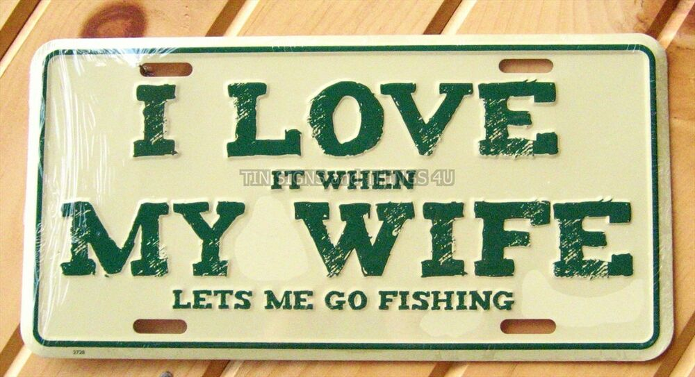 I love my wife funny go fishing license plate husband gift for Buy colorado fishing license