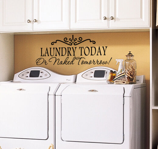 Laundry Room Wall Decor Stickers : Laundry today or naked tomorrow room wall art
