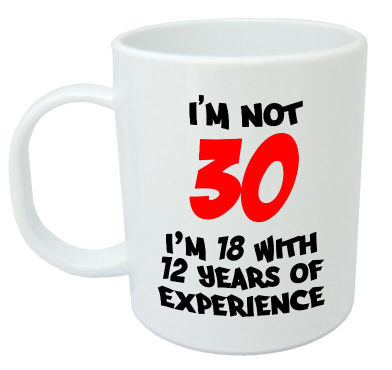 I'm Not 30 Mug - Funny 30th Birthday Gifts / Presents For Men, Women, Gift Ideas