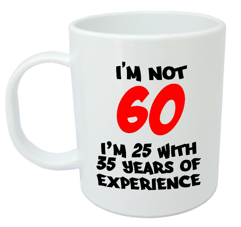 I'm Not 60 Mug - Funny 60th Birthday Gifts / Presents For Men, Women, Gift Ideas