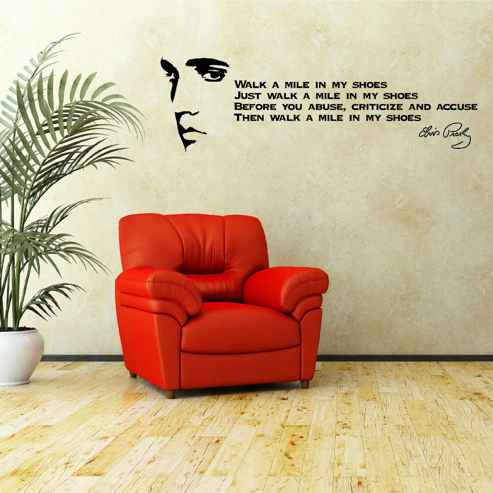 Elvis Presley Quote Walk A Mile In My Shoes Vinyl Wall Art Room