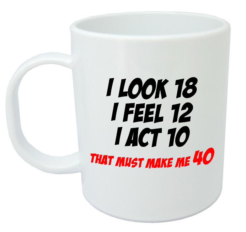 Makes Me 40 Mug - Funny 40th Birthday Gifts / Presents For Men Women, Gift Ideas