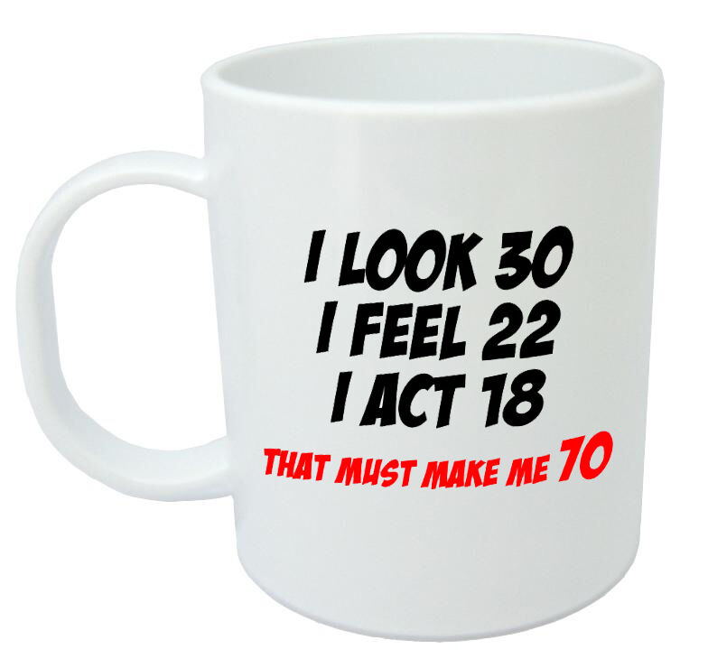 Makes Me 70 Mug Funny 70th Birthday Gifts Presents For