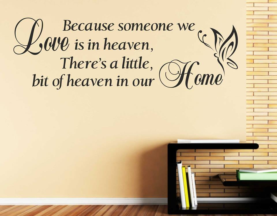 Because Someone We Love Is In Heaven Sayings Words Home