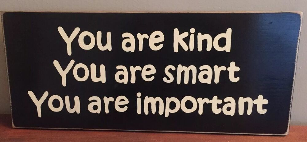 YOU ARE (IS) KIND SMART IMPORTANT Sign Plaque The Help