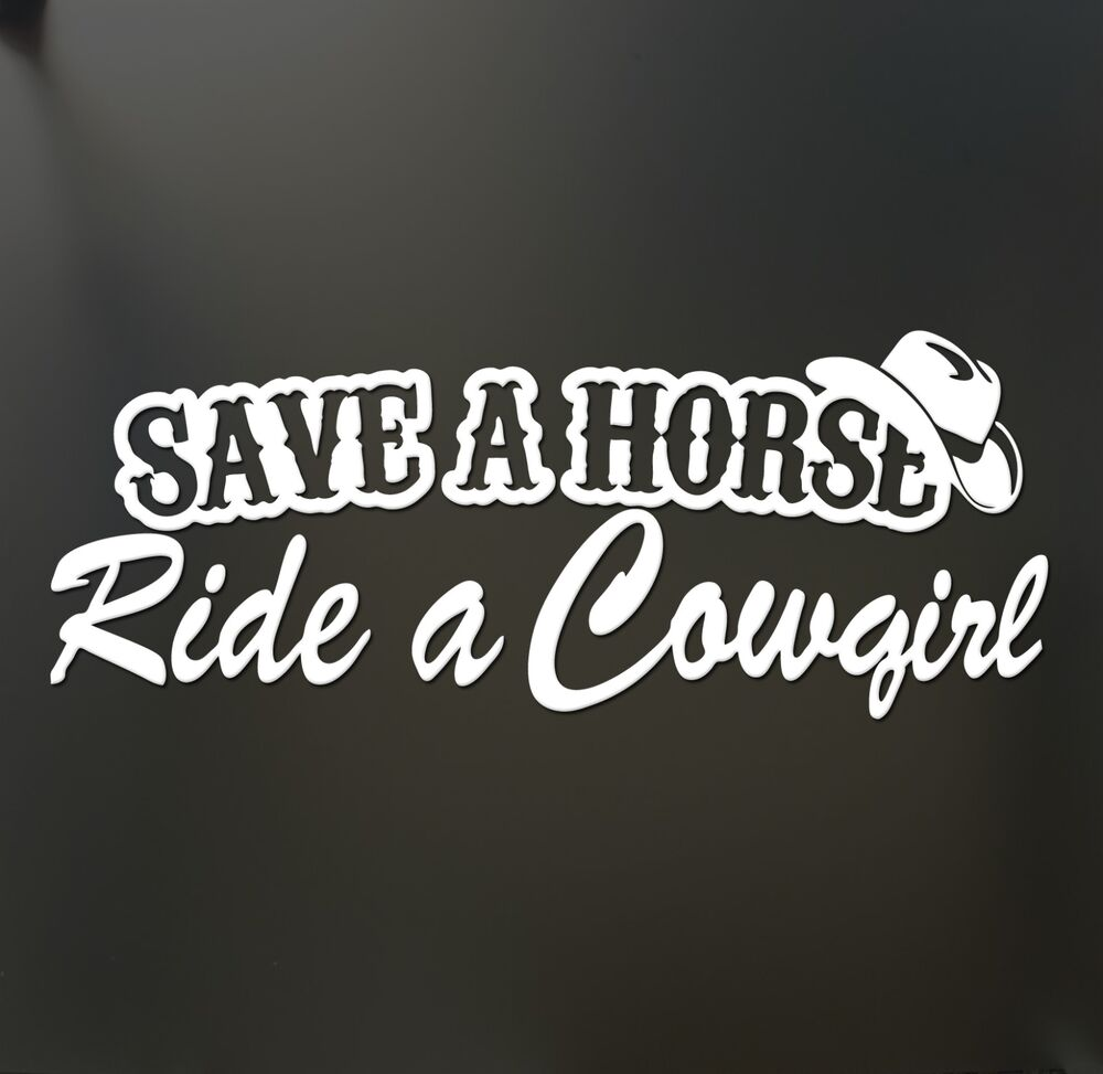 Funny Country Save a Horse Ride a Cowgirl Vinyl Sticker
