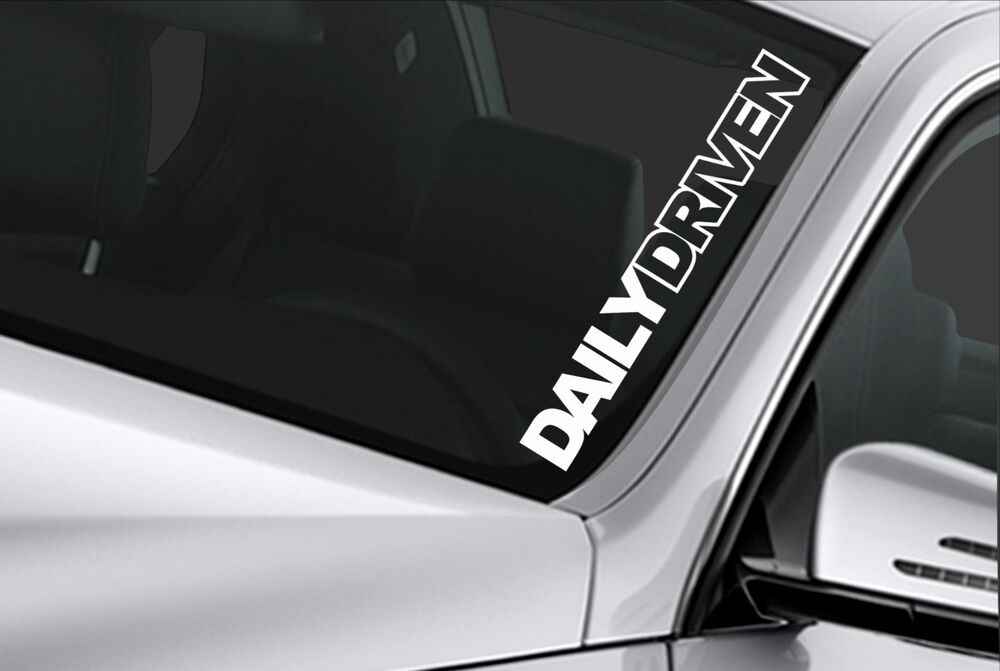 Daily Driven Sticker Jdm Windshield Stance Lowered Car