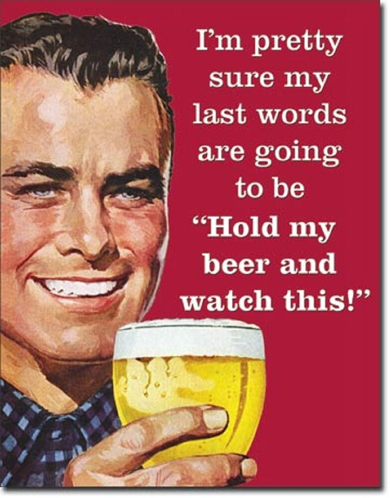 Last Words Hold My Beer Tin Sign Funny Metal Poster Home