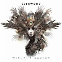 EVERWOOD-WITHOUT SAVING CD NEW