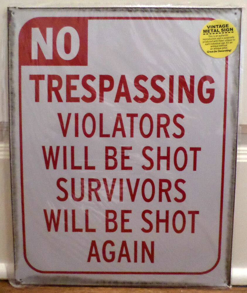 no trespassing metal sign violators will be shot survivors