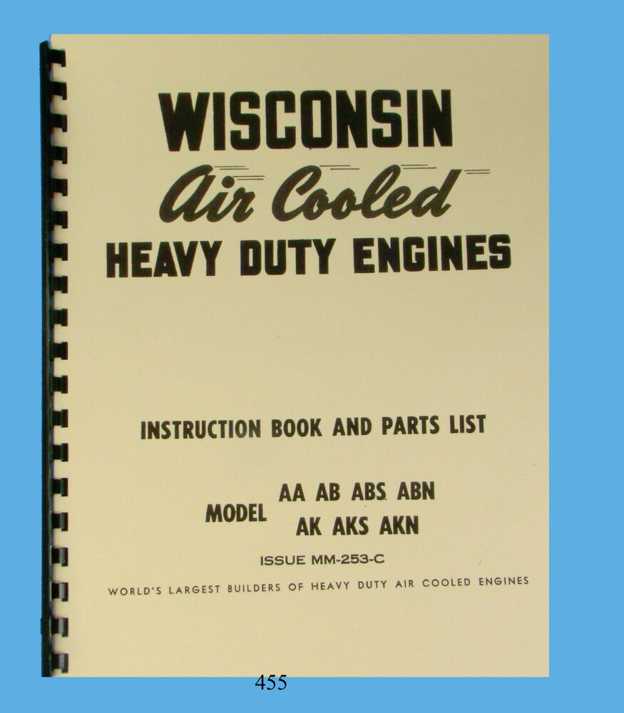 Wisconsin Model AK, AKS, & AKN Engine Repair and Parts List Manual *455 |  eBay