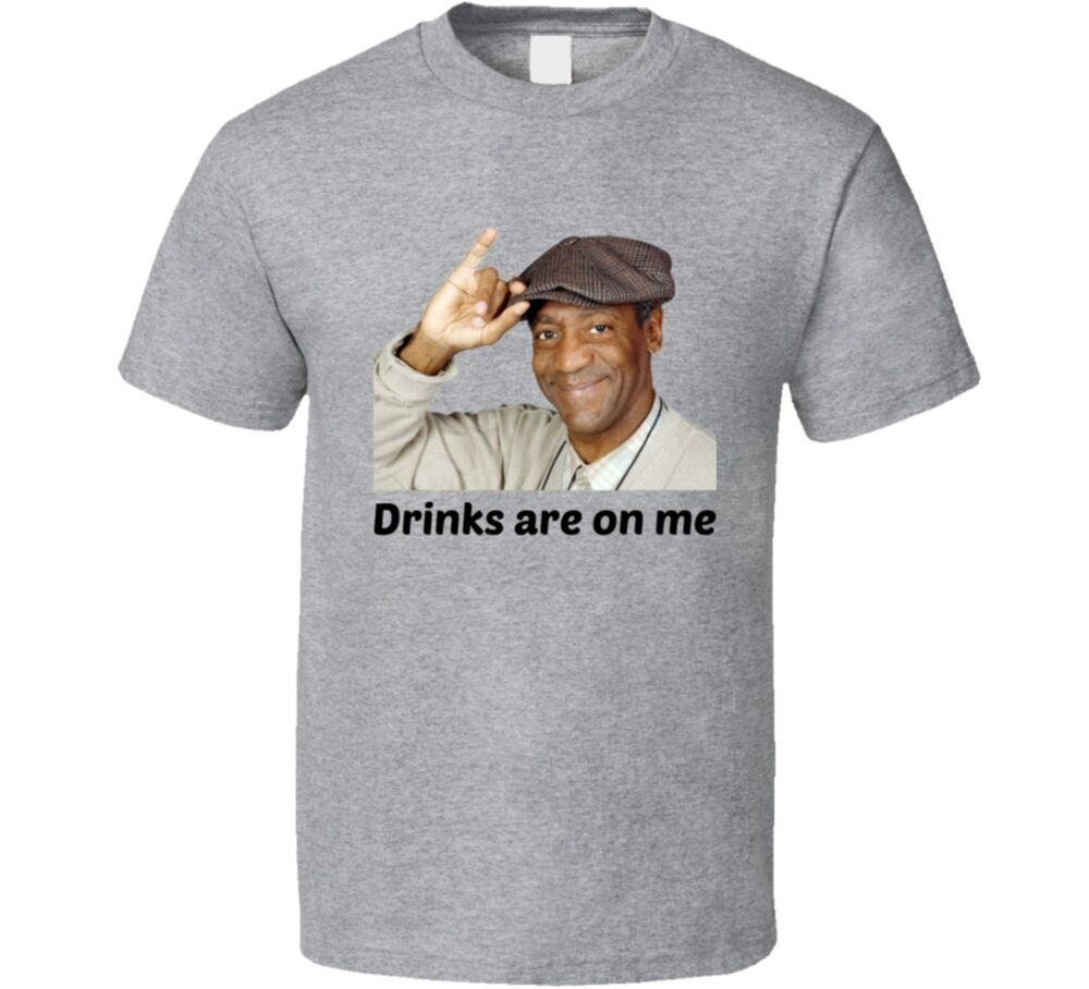 6d7d8faef1 Details about Bill Cosby Drinks Are On Me Funny T Shirt Novelty Clothing  Gift Conversation Tee