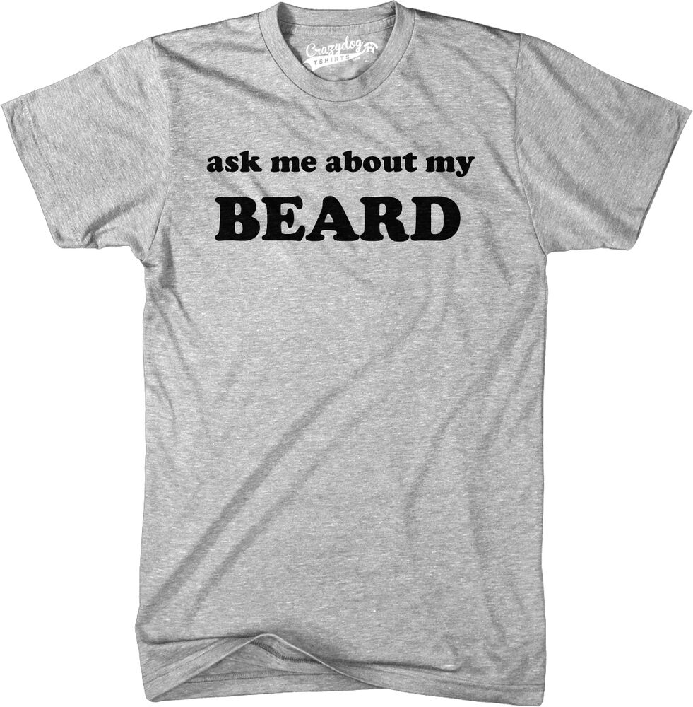 Ask me about my beard t shirt funny facial hair flip up for Best website to sell t shirts