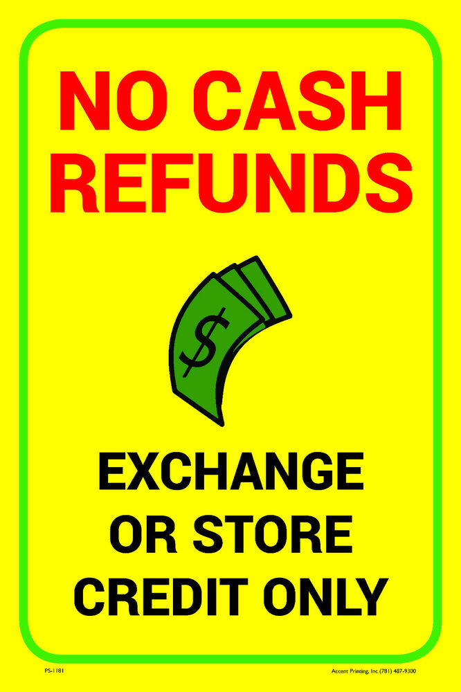 NO CASH REFUNDS EXCHANGE OR STORE CREDIT ONLY BUSINESS ...