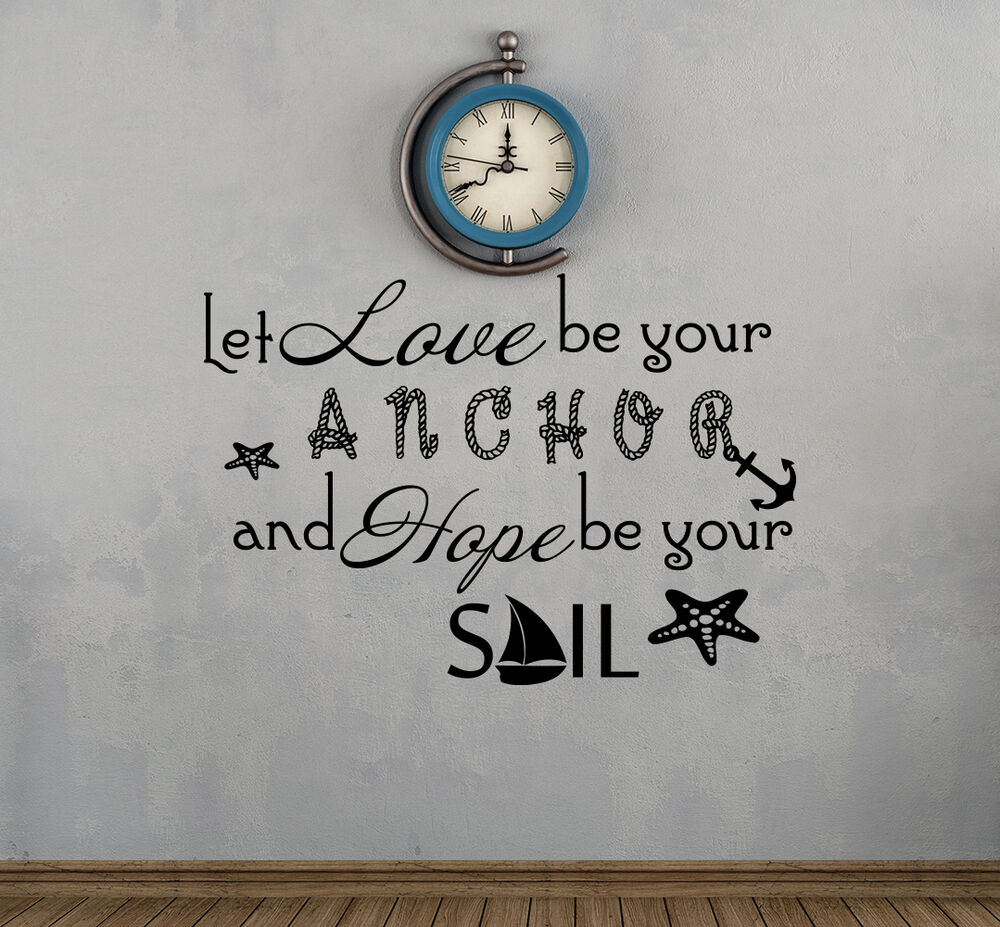 Vinyl Wall Decals Quote Decal Let Love Be Your Anchor
