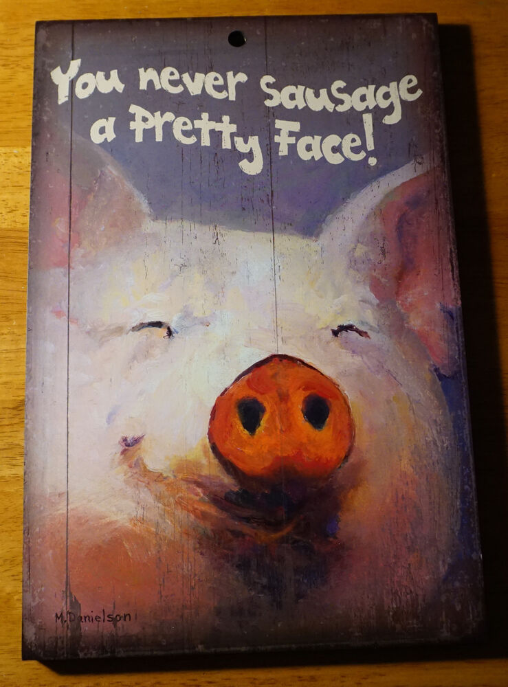 You never sausage a pretty face pig rustic country kitchen for Ebay decorations home