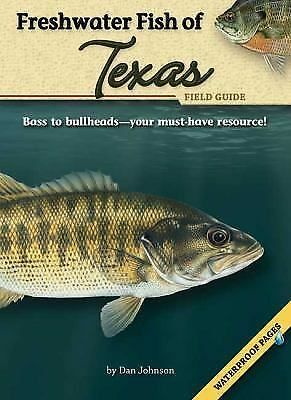 Freshwater fish of texas field guide johnson dan for Texas freshwater fish