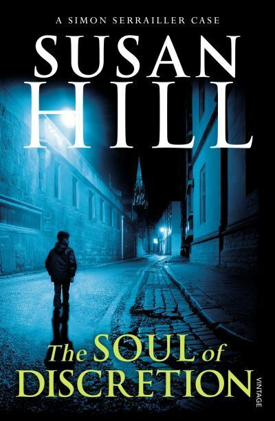 The Simon Serrailler Cases The Soul Of Discretion By Susan Hill