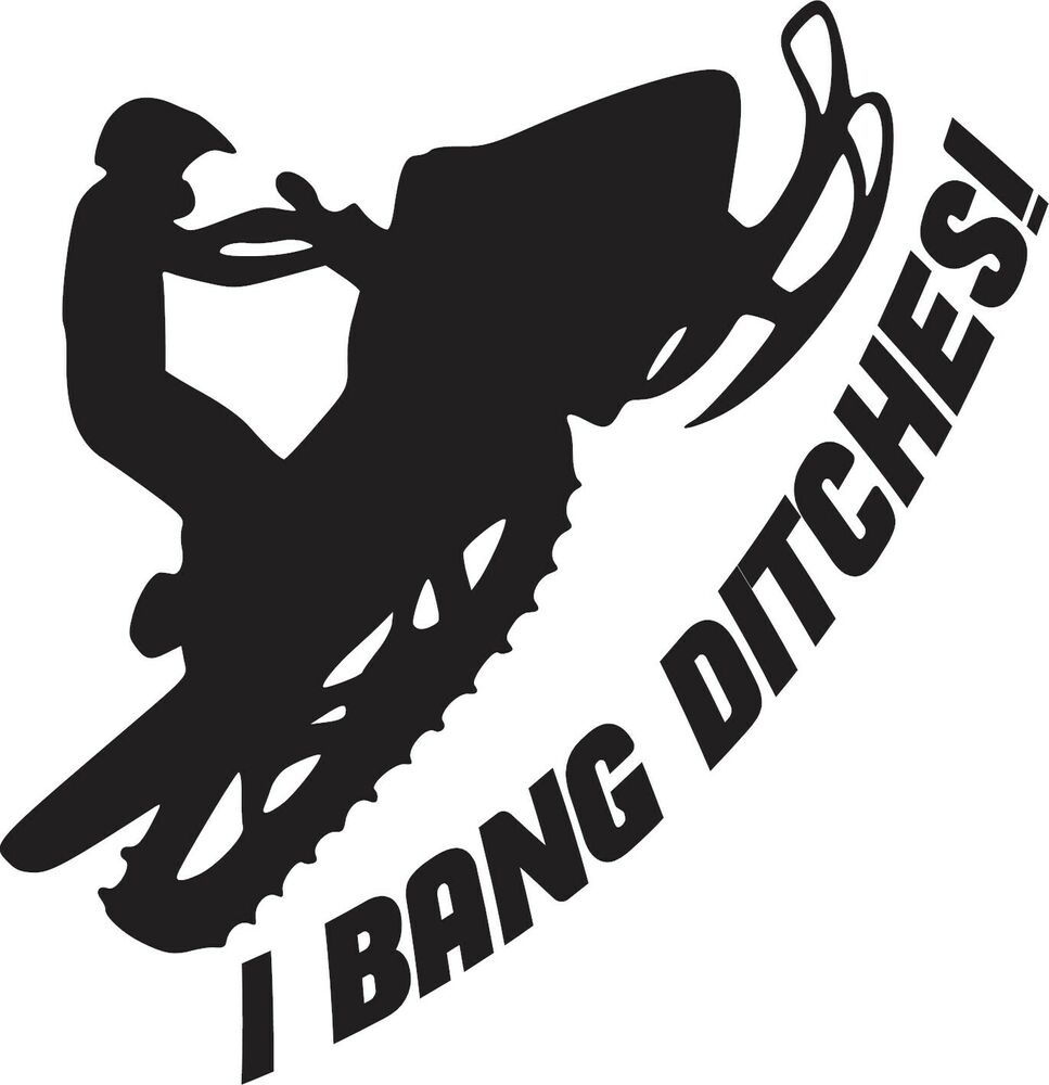 Snowmobile (I BANG DITCHES) funny vinyl decal sticker sled ...
