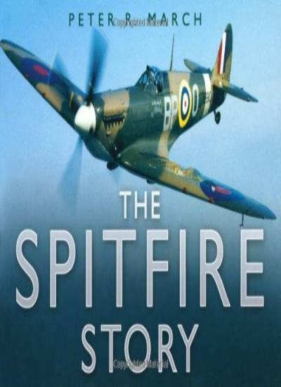 The Spitfire Story By Peter R March Ebay