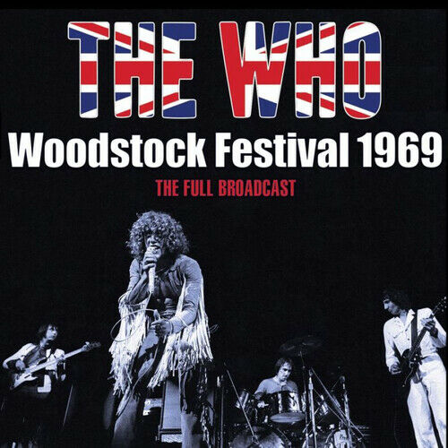 The Who : Woodstock Festival 1969: The Full Broadcast CD (2019) ***NEW***