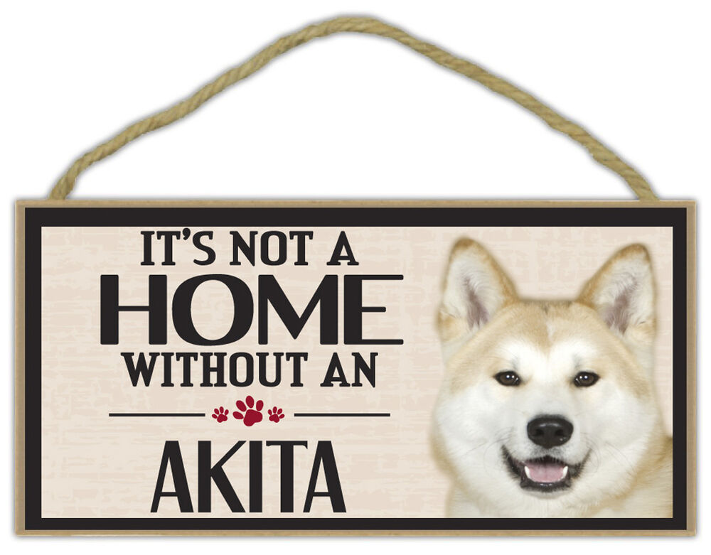 Details about Wood Sign: It's Not A Home Without An AKITA Dogs, Gifts, Decorations