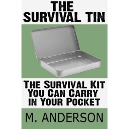img-The Survival Tin: The Survival Kit You Can Carry in Your Pocket. Anderson< 