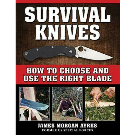 img-Survival Knives: How to Choose and Use the Right Blade. Ayres 9781510728424<|