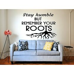 Stay Humble But Remember Your Roots Vinyl Sign Decal Sticker Car Home Decor Art