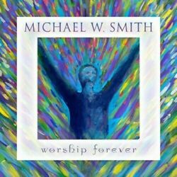 Michael W Smith -  Worship Forever  -  New Factory Sealed CD