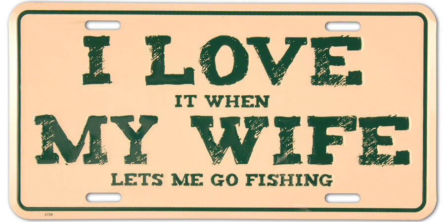 I love it when my wife lets me go fishing license tag ebay for Buy fishing license near me