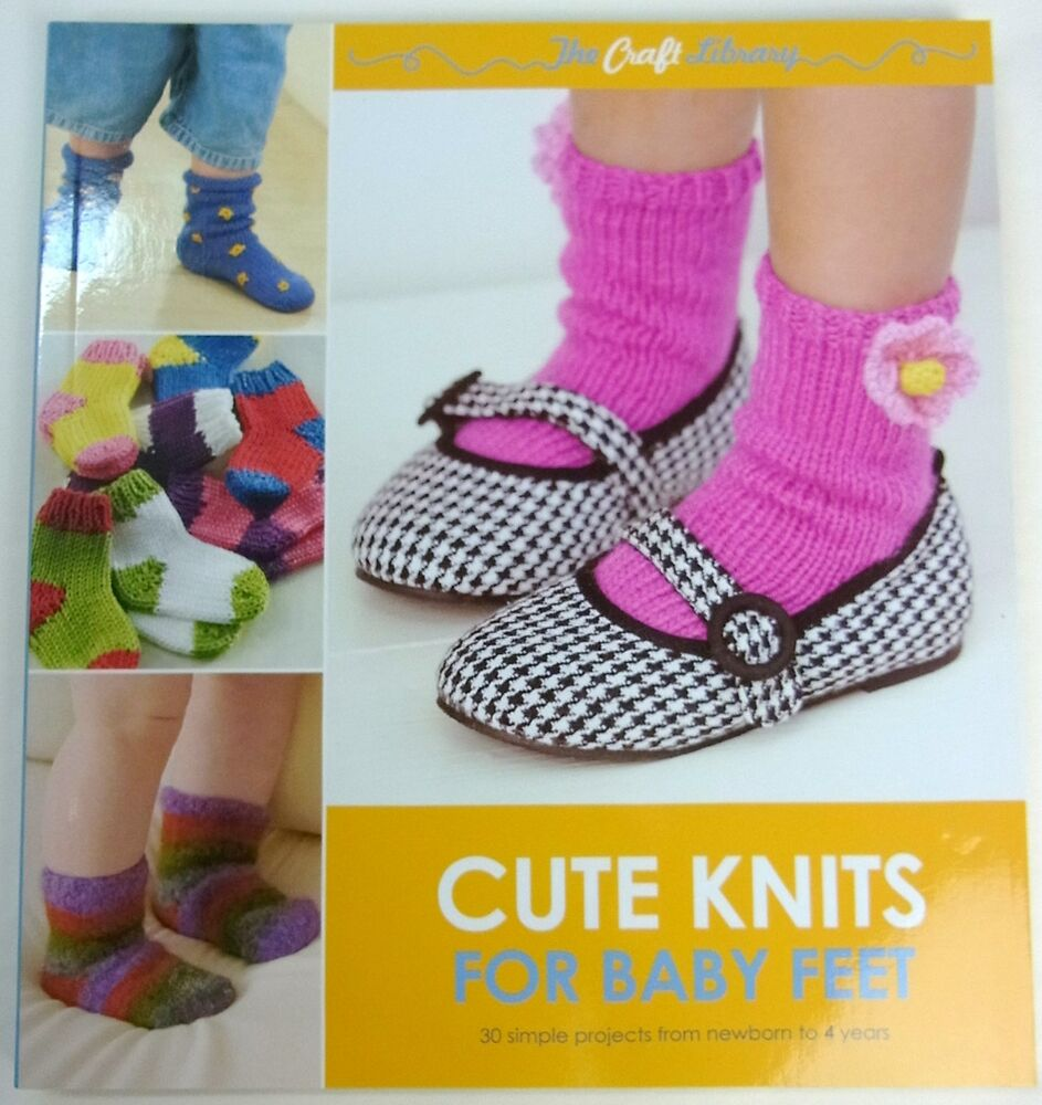 Knitting Pattern Book - Cute Knits for Baby Feet - 30 projects -Newborn-4 yea...