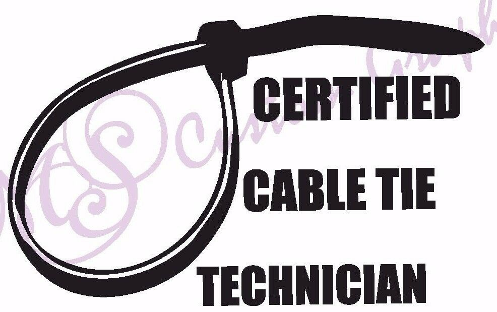 Certified Cable Tie Technician Funny Vinyl Car Sticker 11