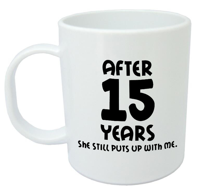 After 15 Years She Still Mug 15th Wedding Anniversary Gifts For