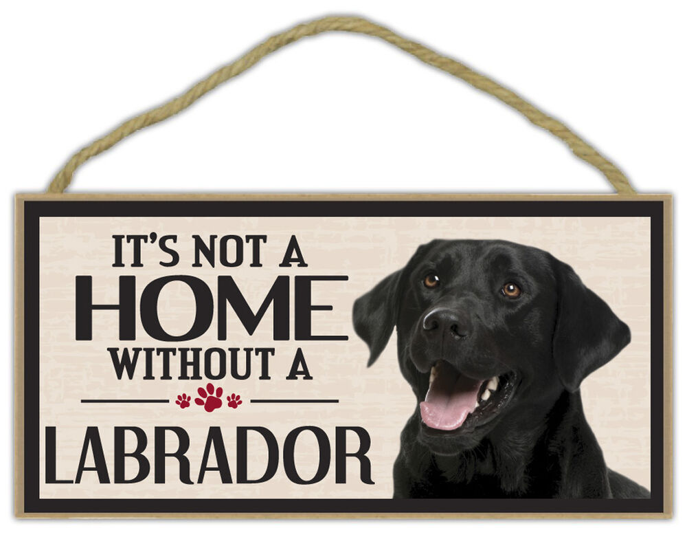 wood sign it 39 s not a home without a labrador retriever black lab dogs ebay. Black Bedroom Furniture Sets. Home Design Ideas