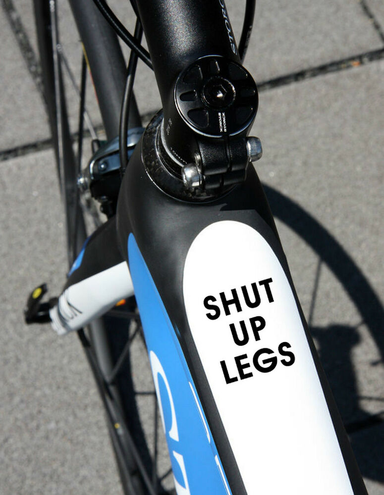 Personalised Shut Up Legs Frame Name Sticker Cycle Cycling