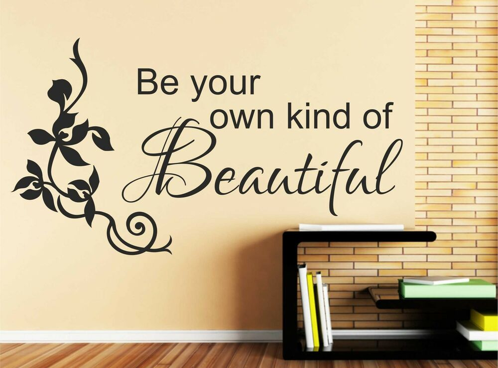 Be Your Own Kind Of Beautiful Vinyl Wall Sticker Decor Art