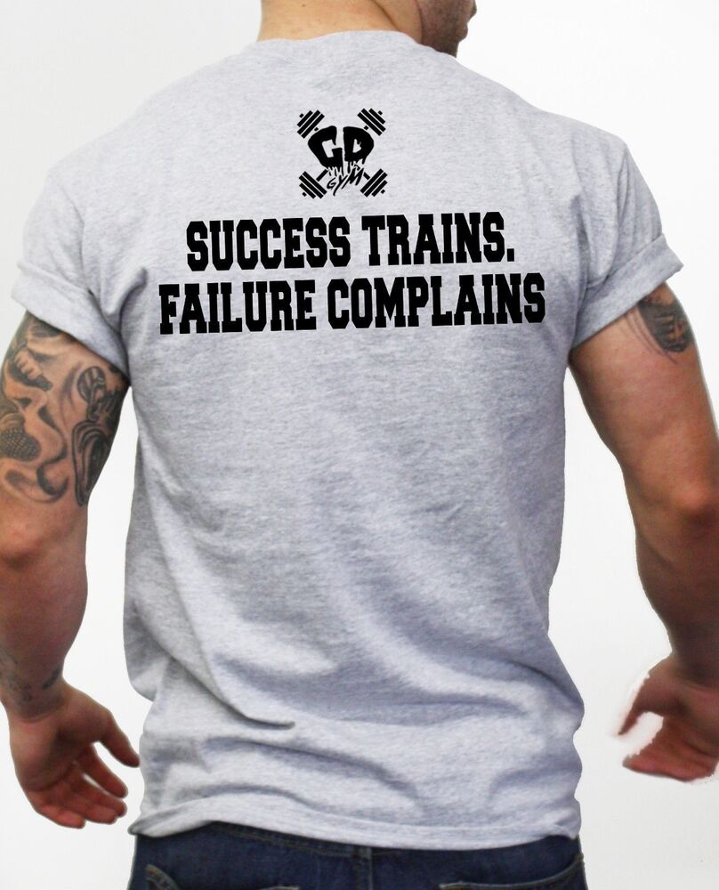 Success trains failure complains t shirt gym motivation Fitness shirts for men