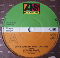 ROBERTA FLACK - Don't Make Me Wait Too Long - Ex Con 7""
