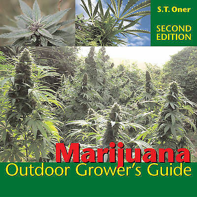 Marijuana Outdoor Grower 39 S Guide S T Oner Acceptable Paperback 193116