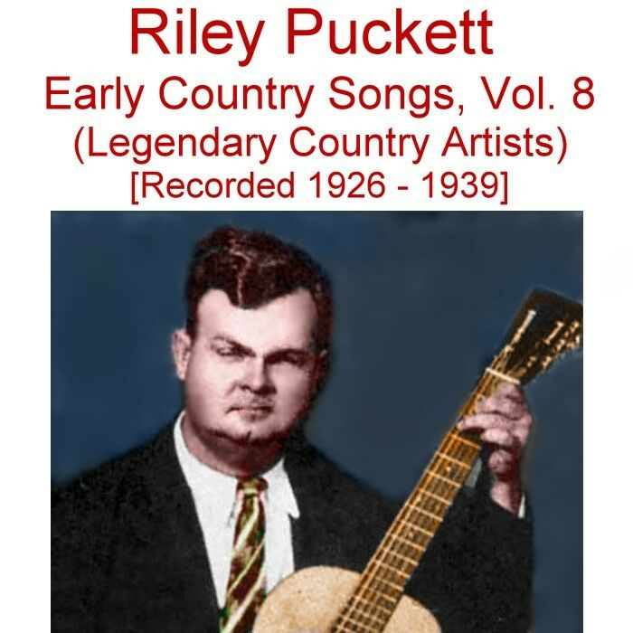 Early Old Time Country Songs Vol 8 Riley Puckett New
