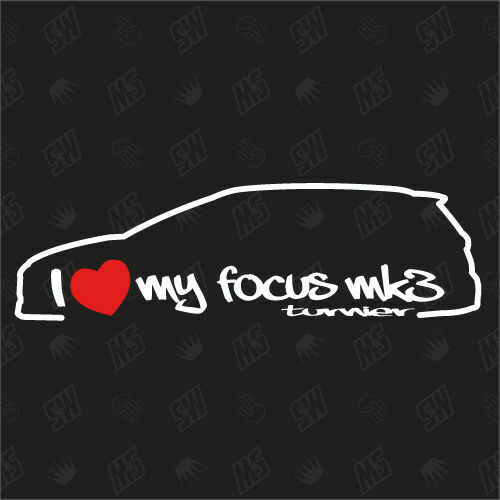 i love my ford focus mk3 turnier sticker auto. Black Bedroom Furniture Sets. Home Design Ideas