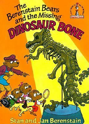 The berenstain bears and the missing dinosaur bone by jan berenstain