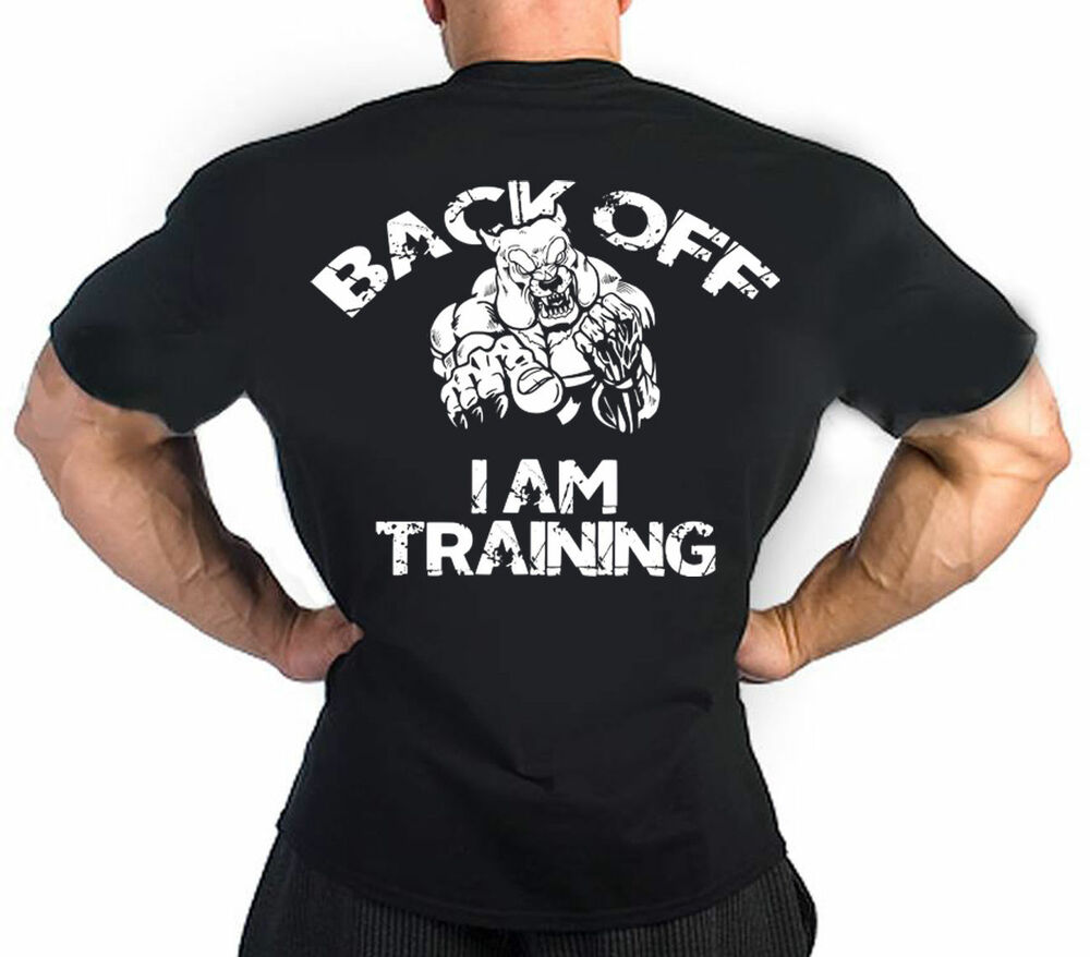 Back off training gym bodybuilding workout motivation mma for T shirts for gym workout