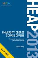 HEAP 2013: University Degree Course Offers: The Essential Guide to Winning Your