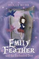 Emily Feather and the Enchanted Door Webb, Holly Very Good Book