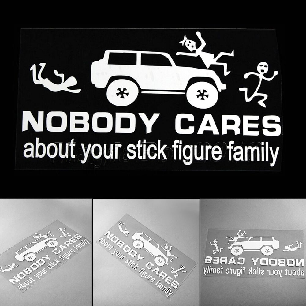 Jeep nobody cares about your stick figure family funny car bumper decal sticker 712319757574 ebay